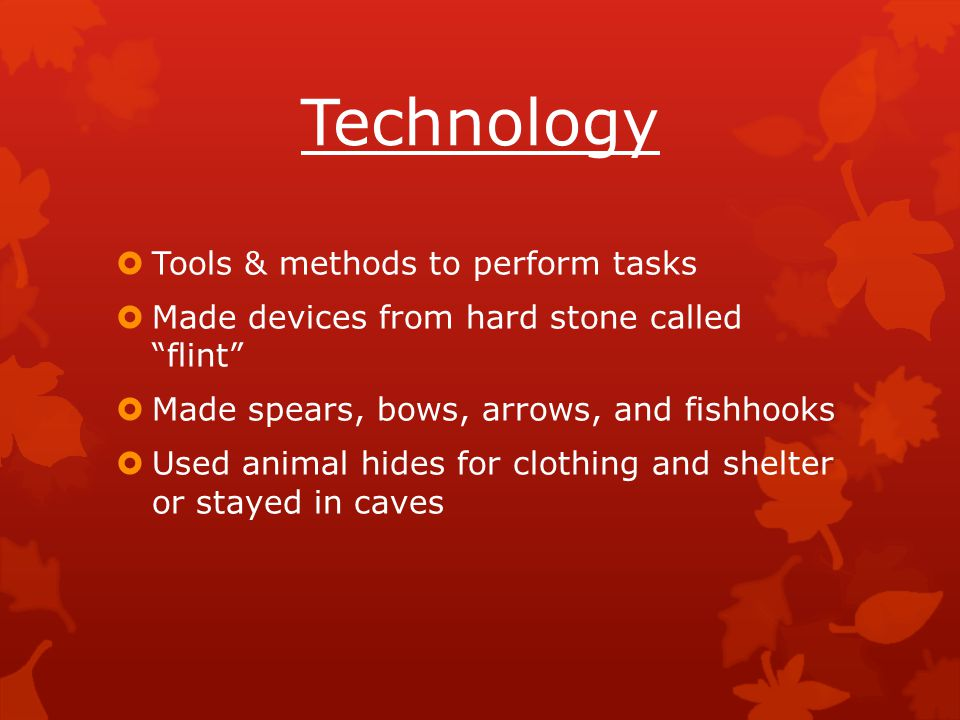 Technology Tools & methods to perform tasks