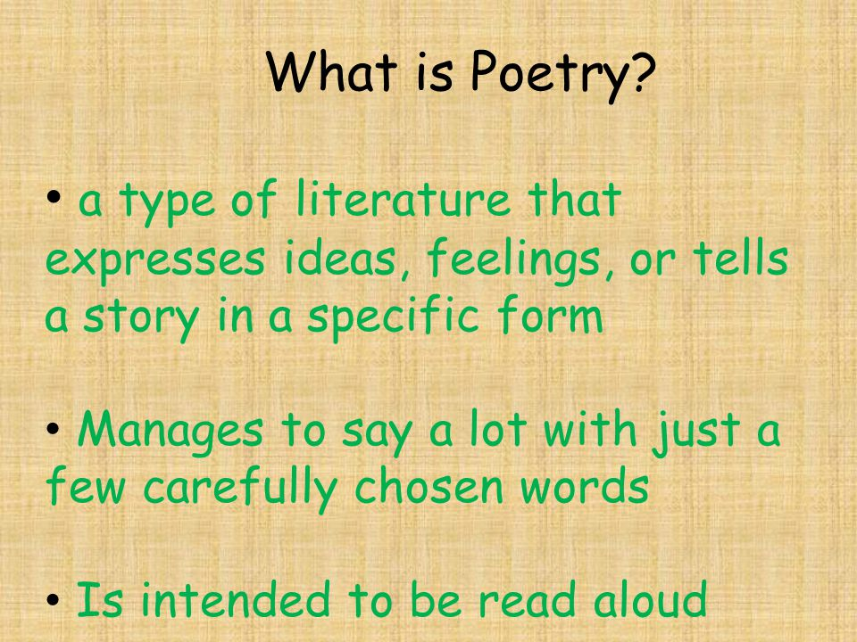 What is Poetry a type of literature that expresses ideas, feelings, or tells a story in a specific form.