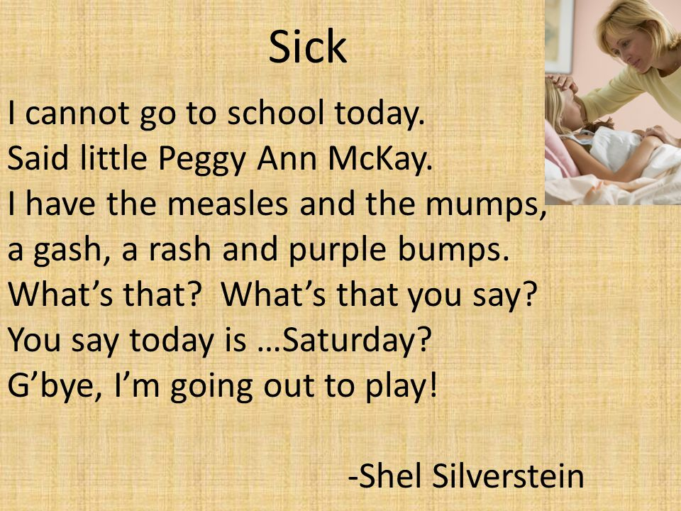 Sick I cannot go to school today. Said little Peggy Ann McKay.