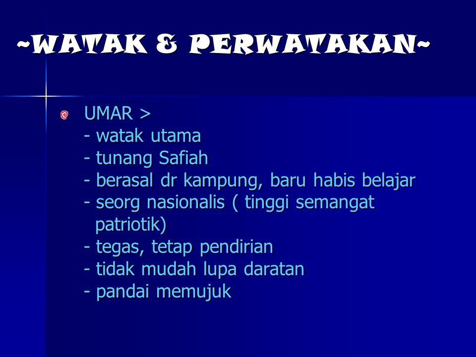 ~WATAK & PERWATAKAN~ UMAR > - watak utama - tunang Safiah
