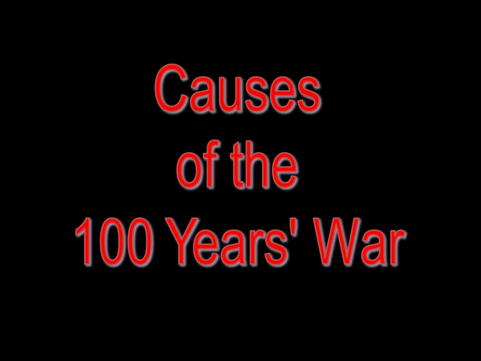 Causes of the 100 Years War