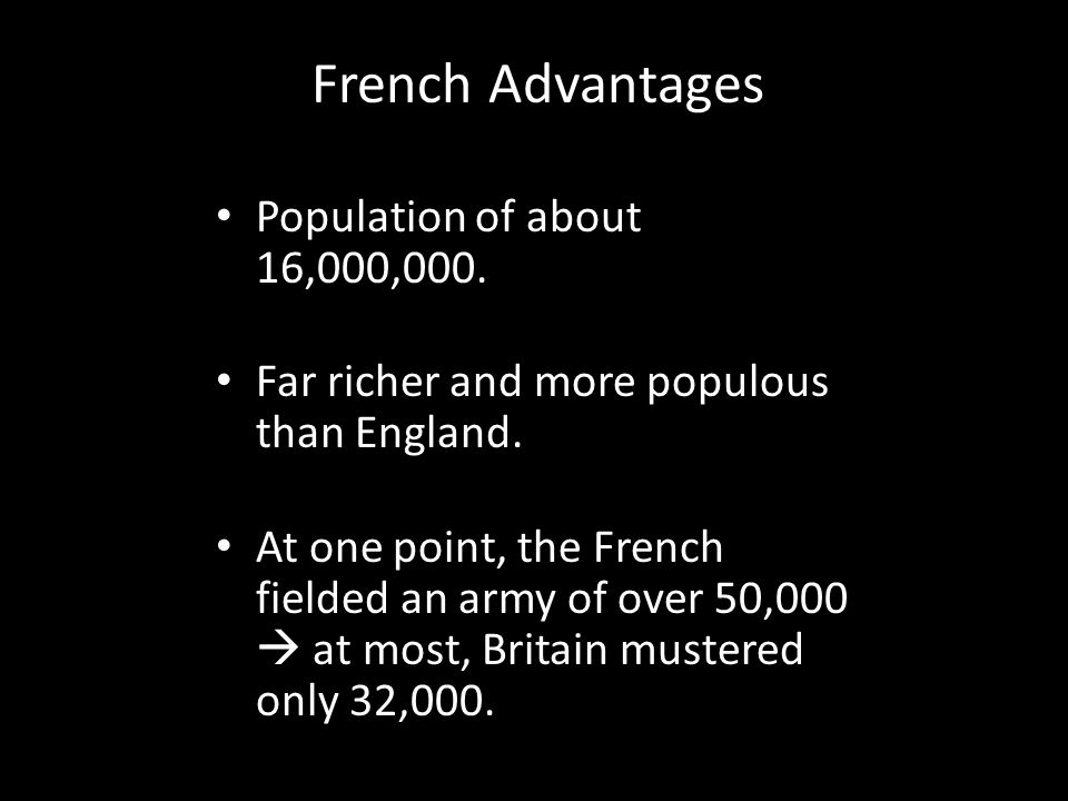 French Advantages Population of about 16,000,000.