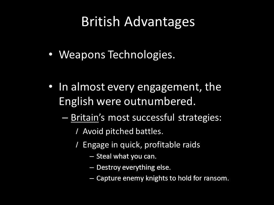 British Advantages Weapons Technologies.