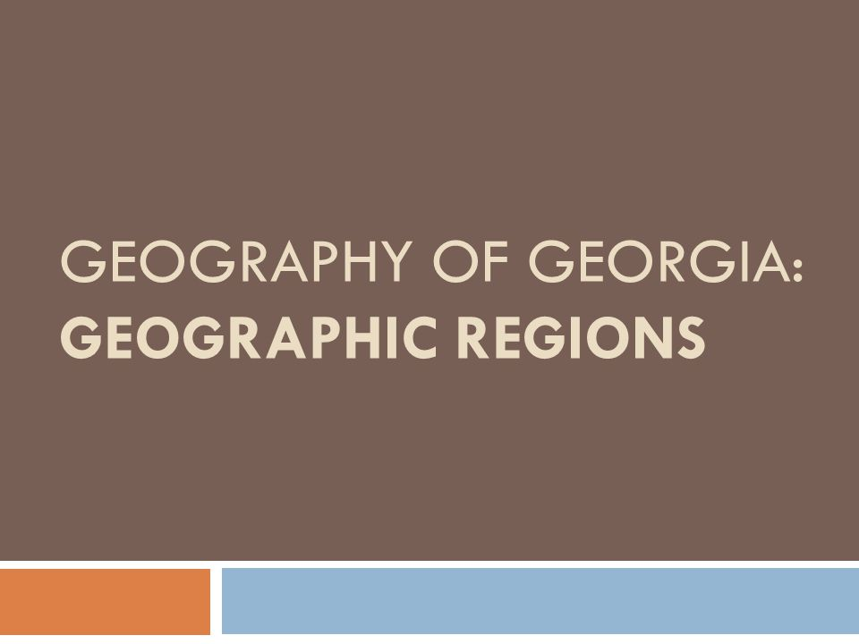 Geography of Georgia: Geographic Regions