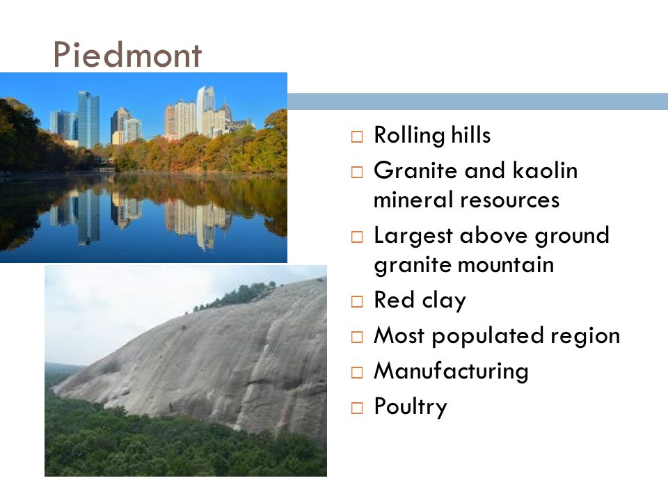 Piedmont Rolling hills Granite and kaolin mineral resources
