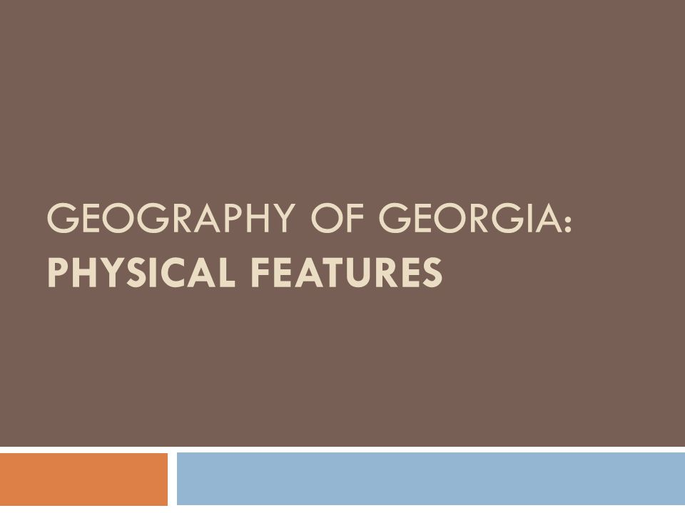 Geography of Georgia: Physical Features
