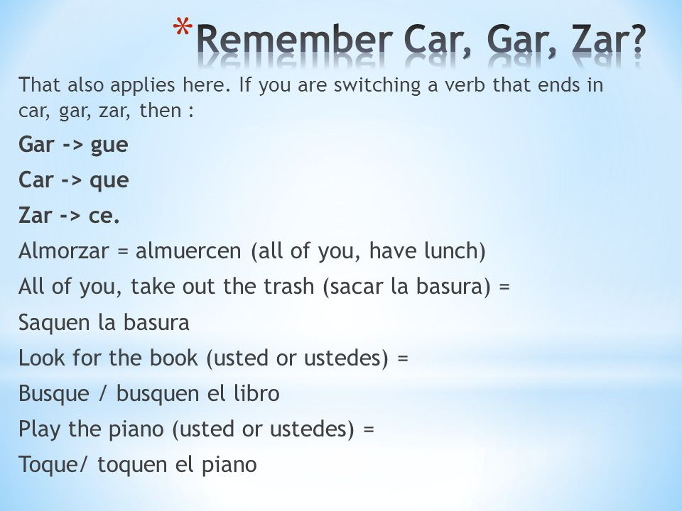 Remember Car, Gar, Zar Gar -> gue Car -> que Zar -> ce.
