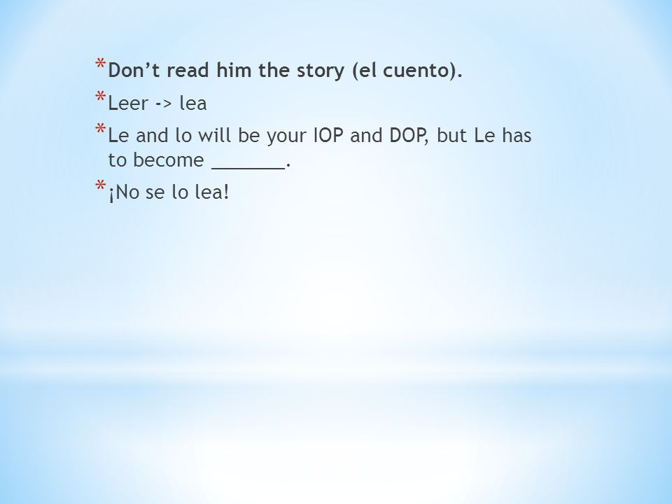 Don't read him the story (el cuento).