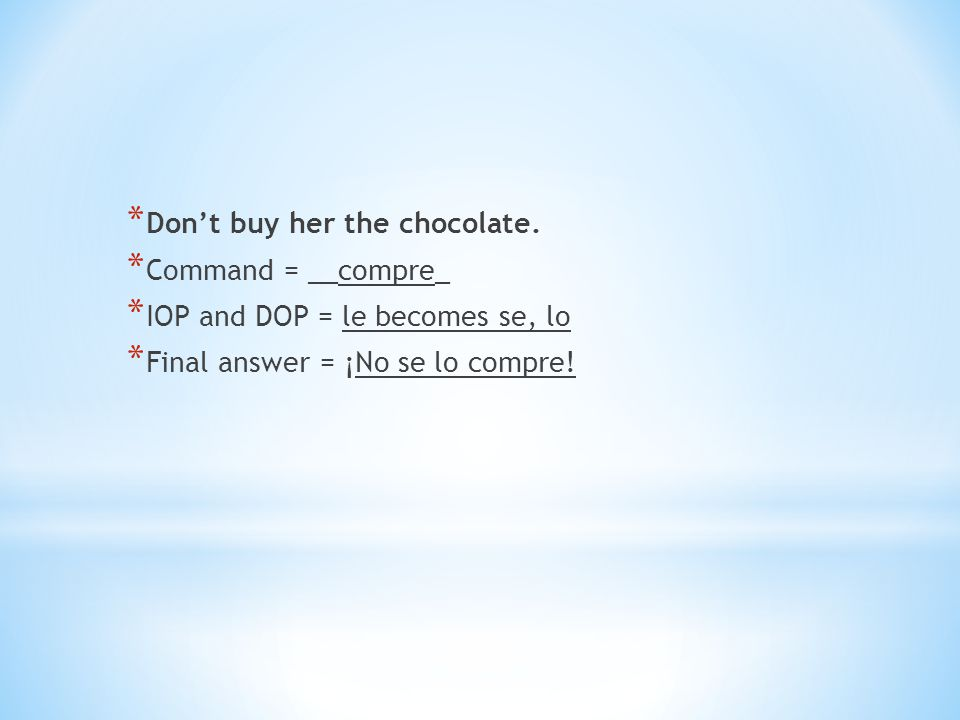 Don't buy her the chocolate.