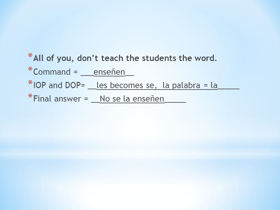 All of you, don't teach the students the word.