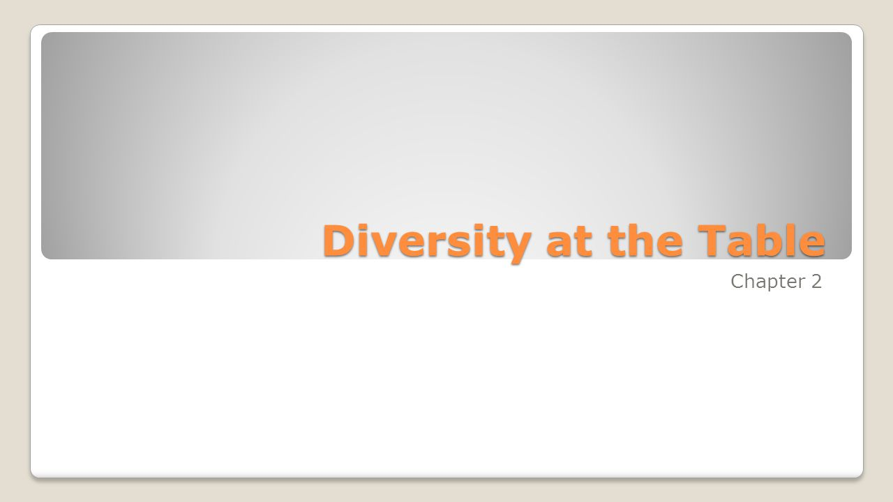 Diversity at the Table Chapter 2