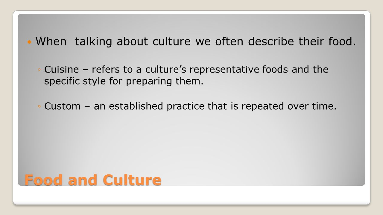 When talking about culture we often describe their food.