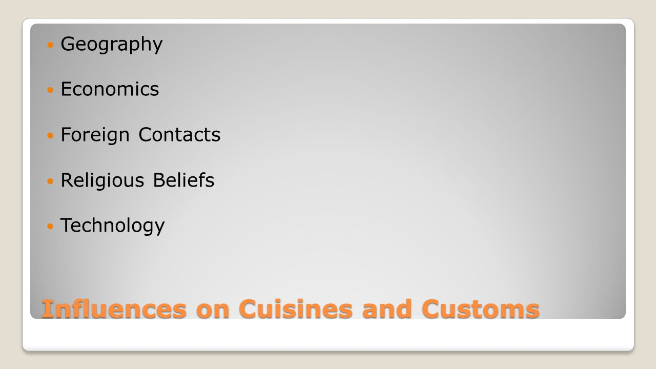 Influences on Cuisines and Customs
