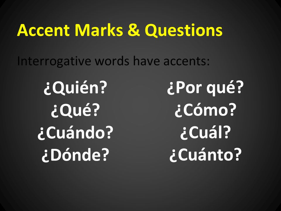 Accent Marks & Questions