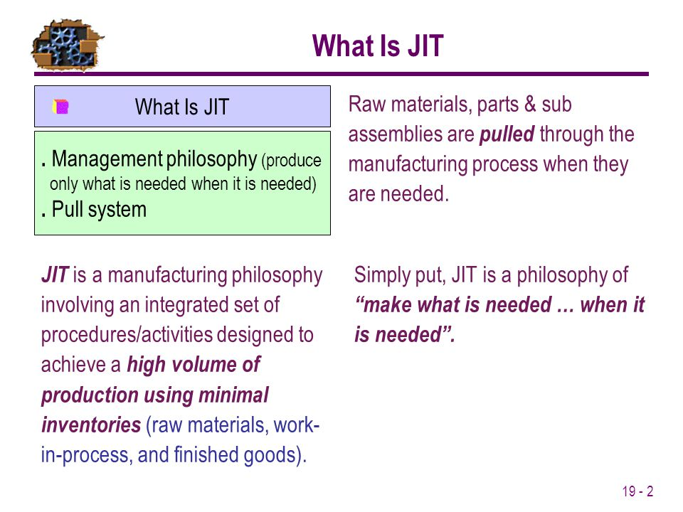 What Is JIT . Management philosophy (produce . Pull system What Is JIT