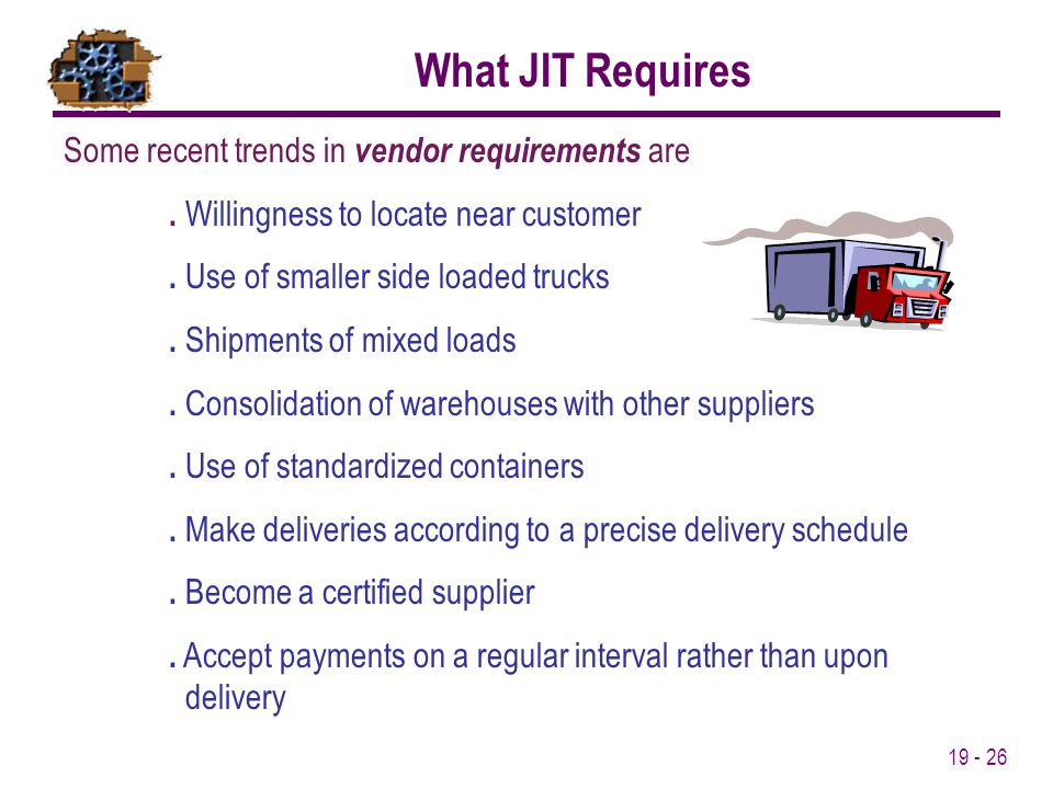 What JIT Requires Some recent trends in vendor requirements are