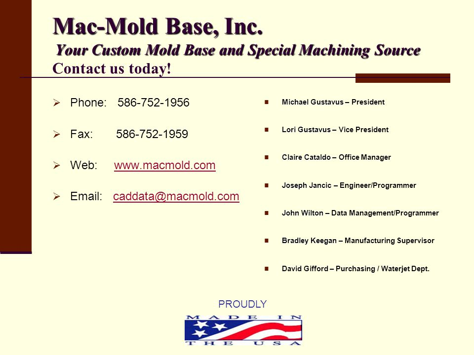 Mac-Mold Base, Inc. Your Custom Mold Base and Special Machining Source Contact us today!