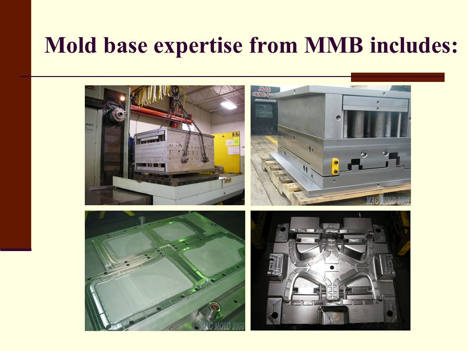 Mold base expertise from MMB includes: