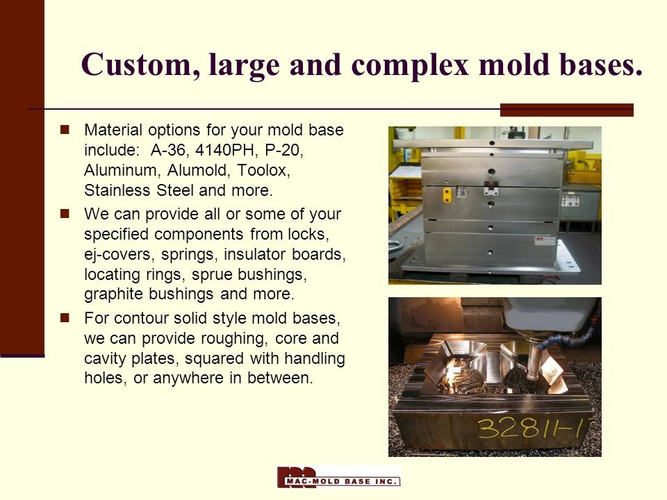 Custom, large and complex mold bases.