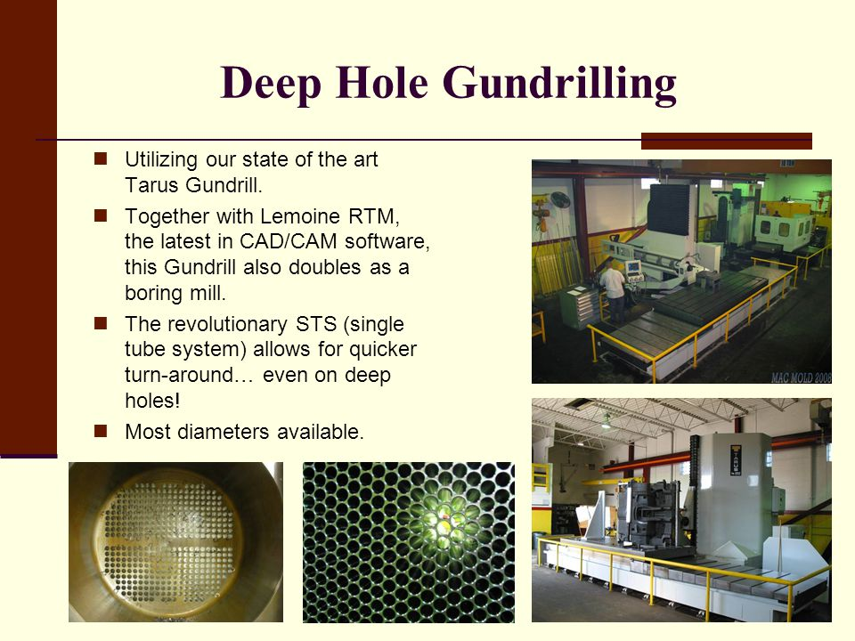Deep Hole Gundrilling Utilizing our state of the art Tarus Gundrill.