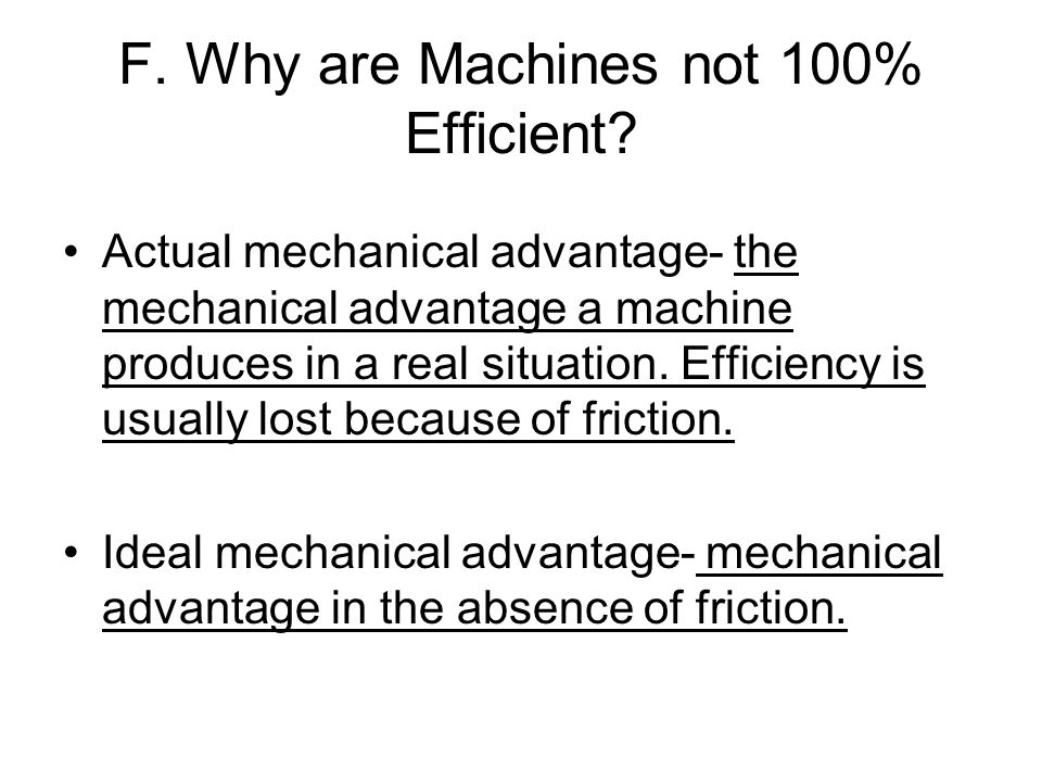 F. Why are Machines not 100% Efficient