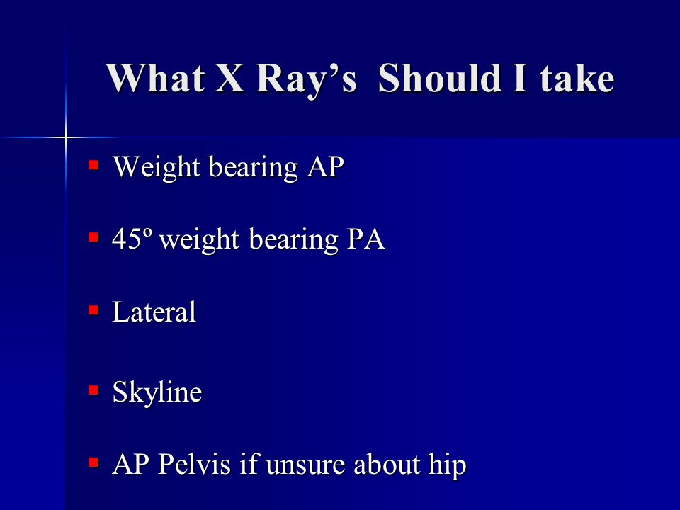 What X Ray's Should I take