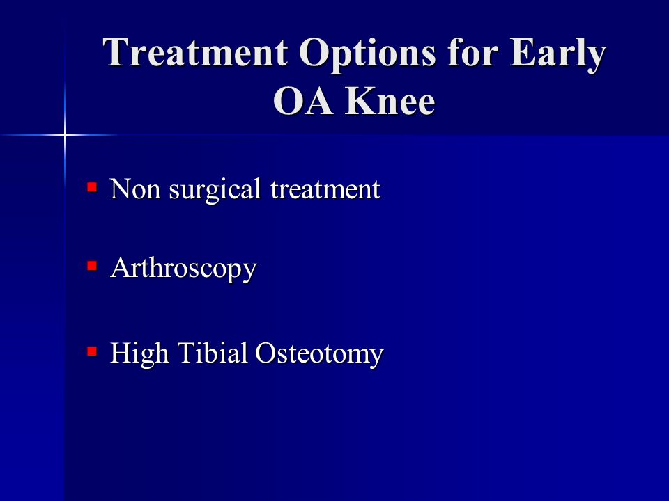 Treatment Options for Early OA Knee
