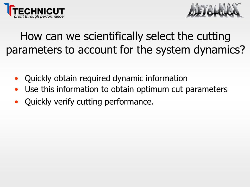 How can we scientifically select the cutting parameters to account for the system dynamics