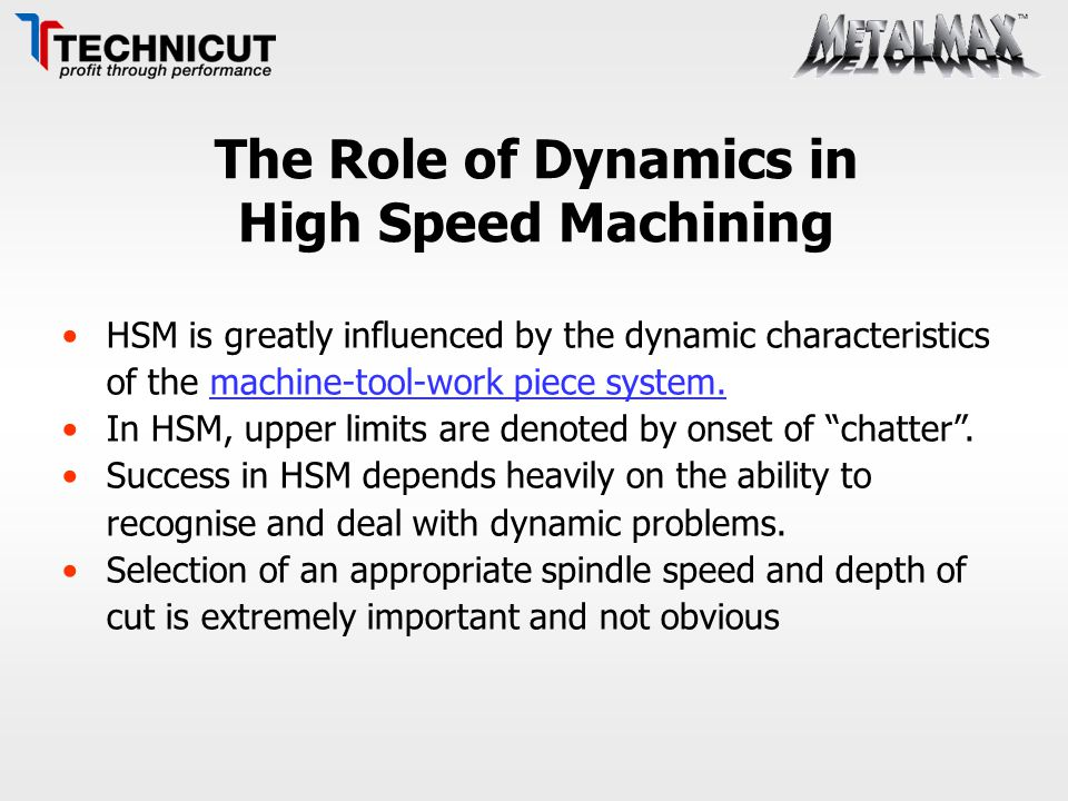 The Role of Dynamics in High Speed Machining