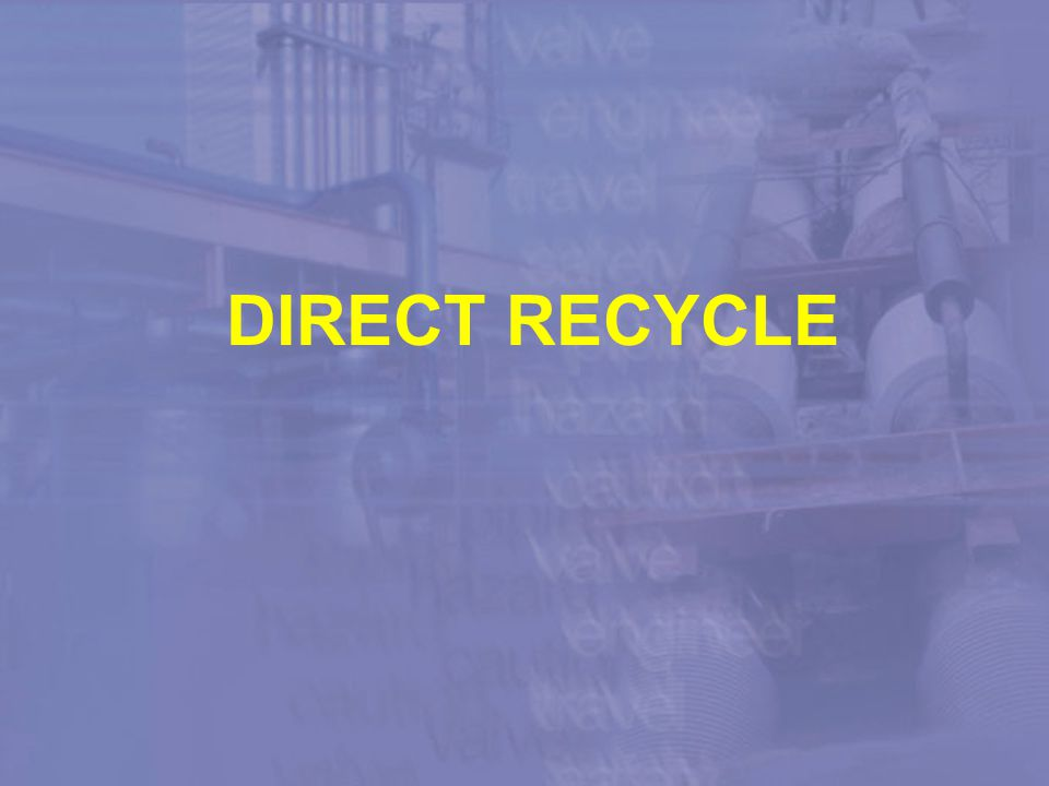 DIRECT RECYCLE