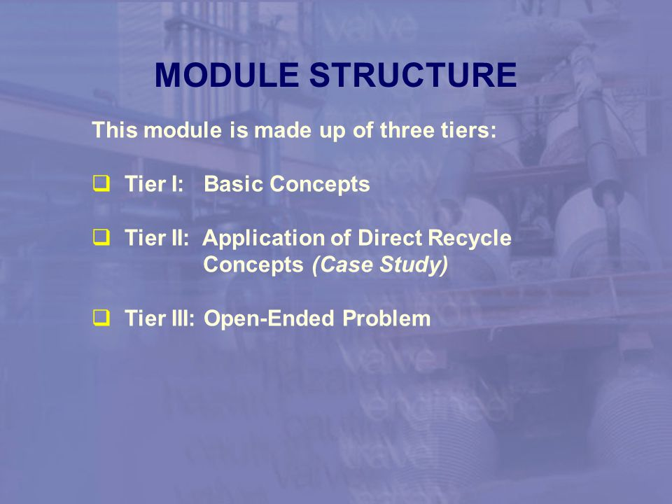 MODULE STRUCTURE This module is made up of three tiers: