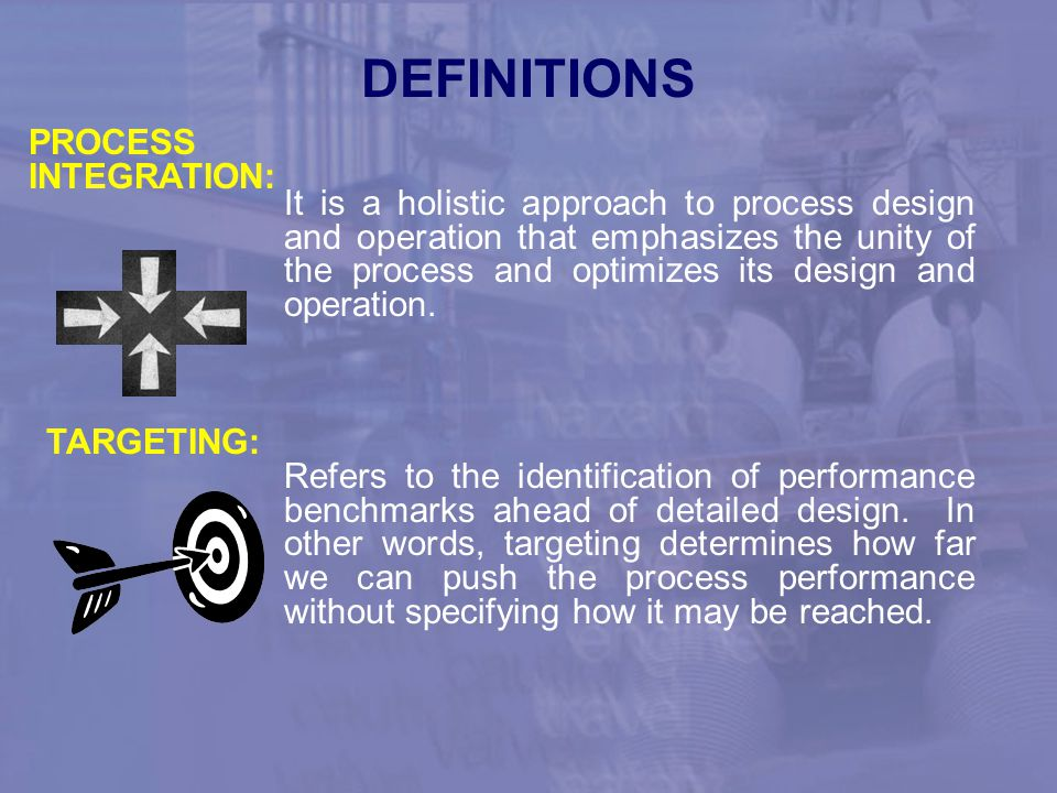 DEFINITIONS PROCESS INTEGRATION: