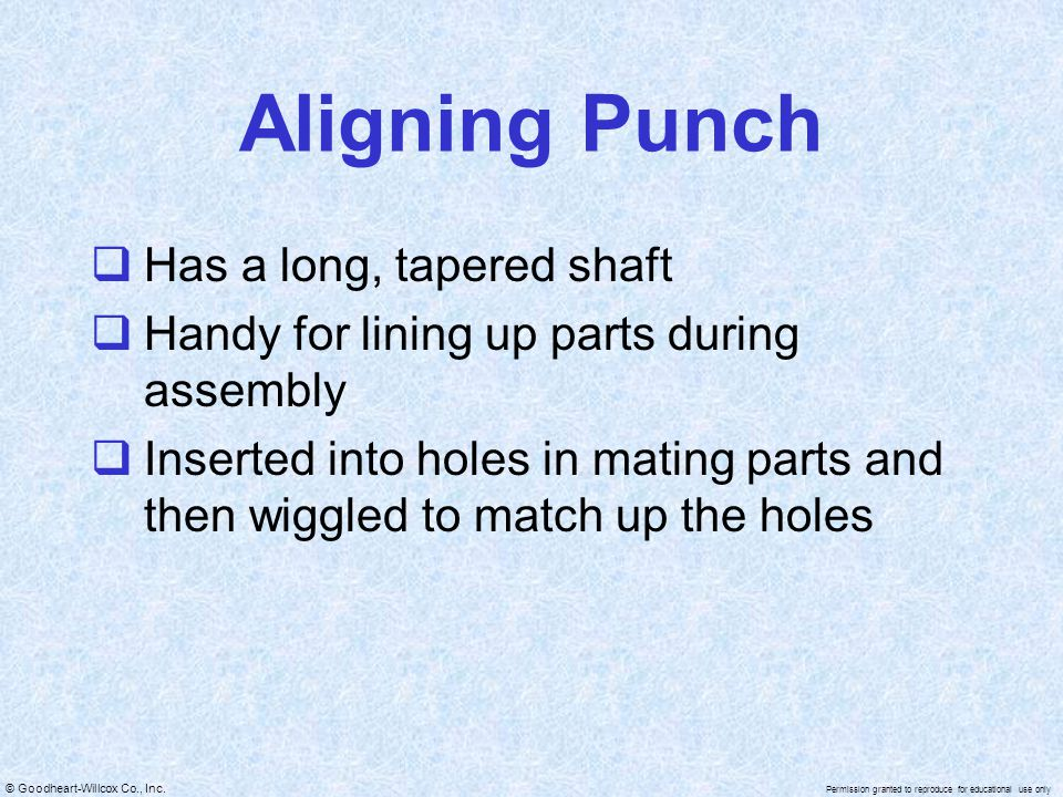Aligning Punch Has a long, tapered shaft