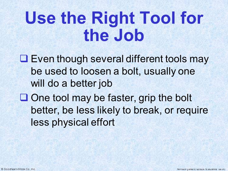 Use the Right Tool for the Job