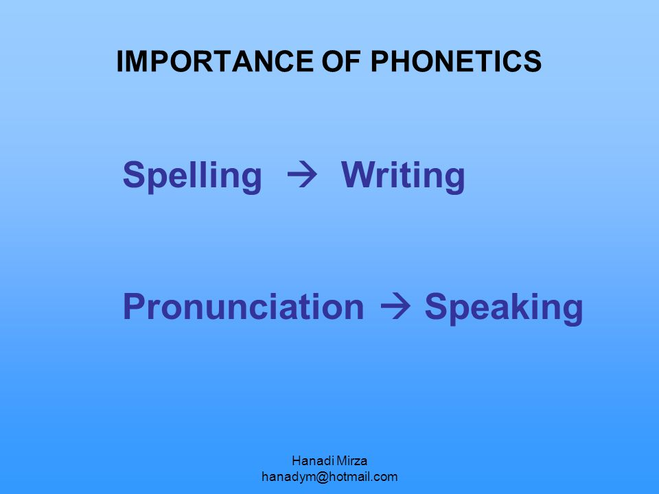 IMPORTANCE OF PHONETICS