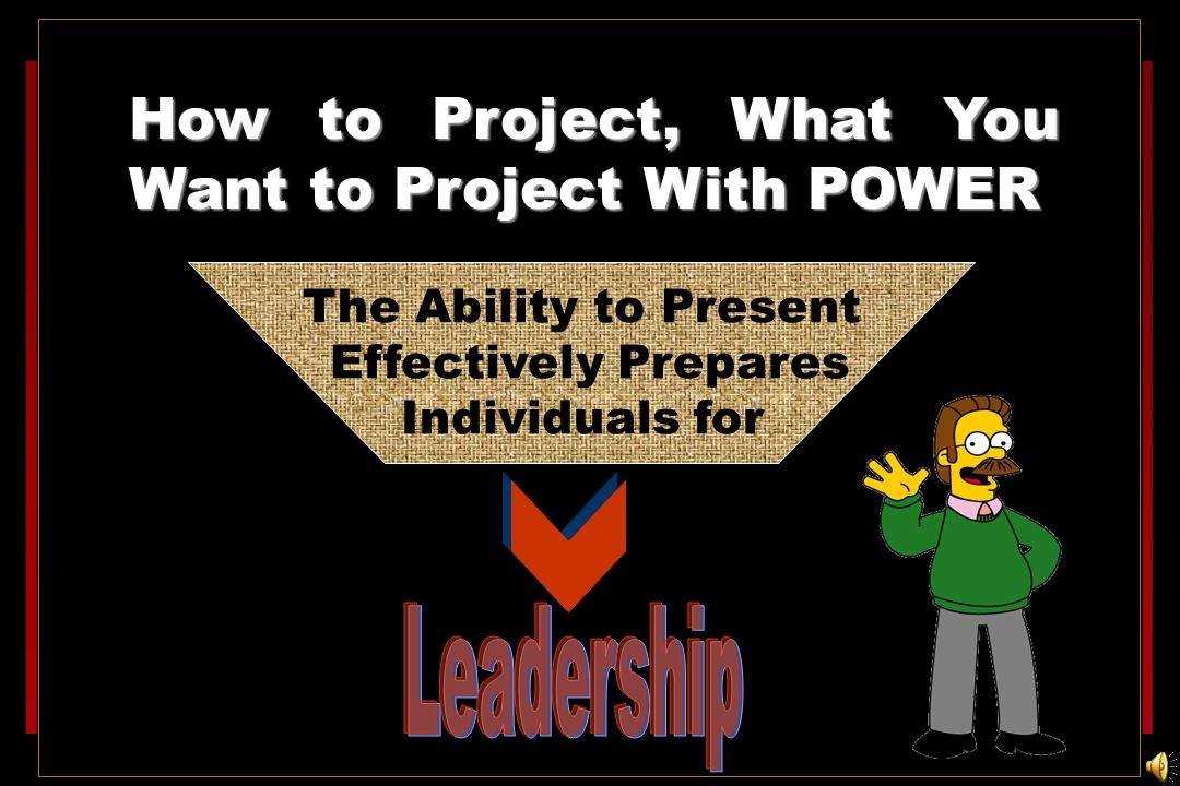 How to Project, What You Want to Project With POWER