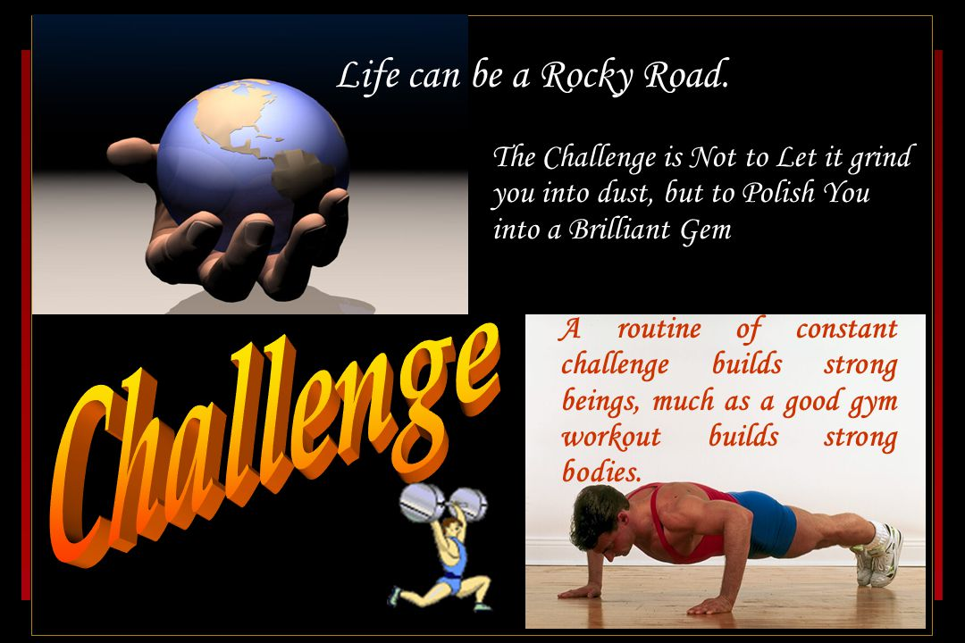 Life can be a Rocky Road. Challenge