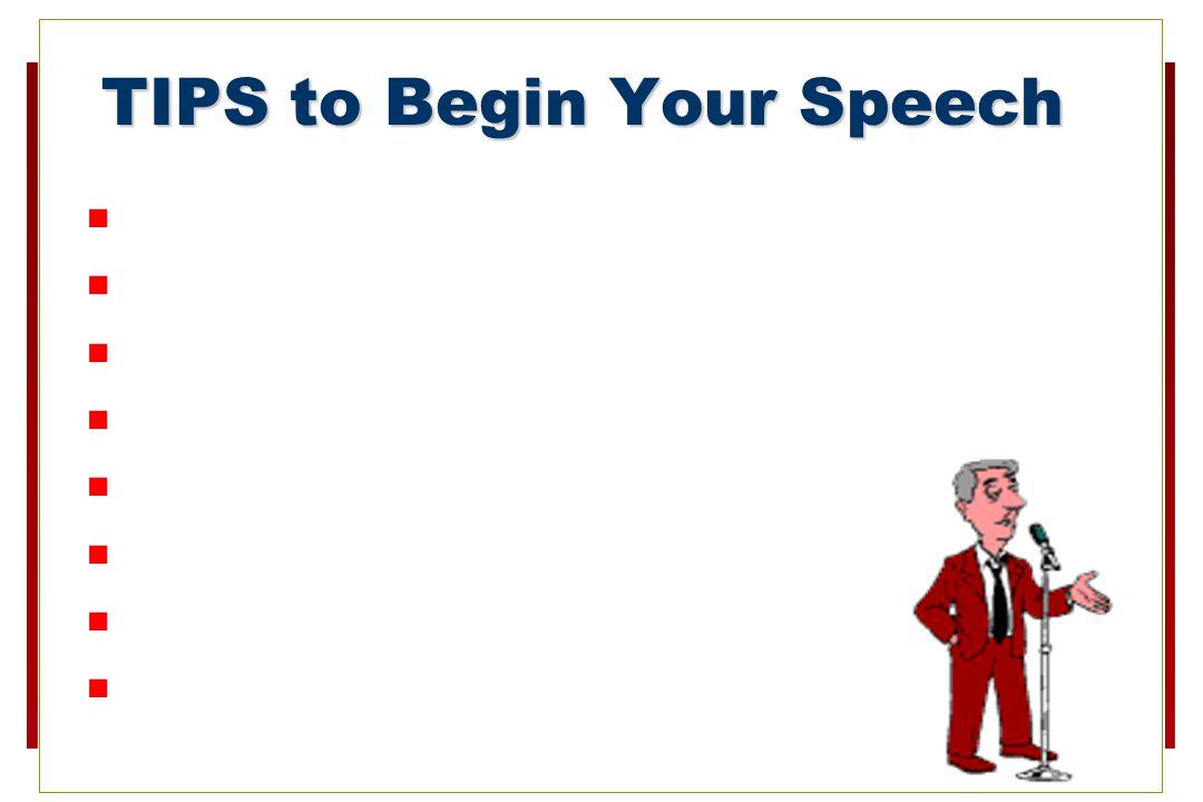 TIPS to Begin Your Speech