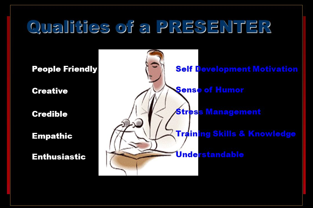 Qualities of a PRESENTER