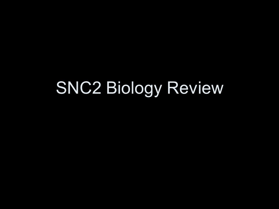 SNC2 Biology Review