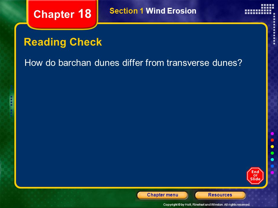 Chapter 18 Section 1 Wind Erosion Reading Check How do barchan dunes differ from transverse dunes