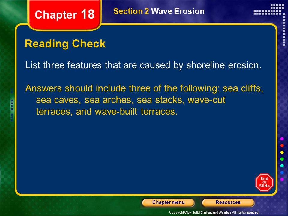 Chapter 18 Section 2 Wave Erosion. Reading Check. List three features that are caused by shoreline erosion.