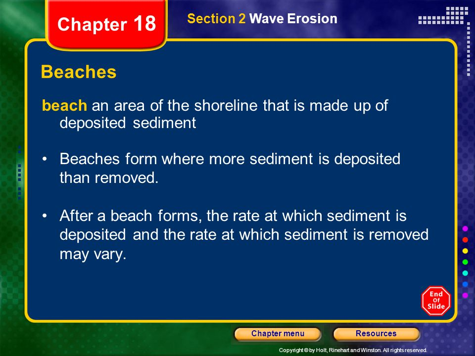 Chapter 18 Section 2 Wave Erosion. Beaches. beach an area of the shoreline that is made up of deposited sediment.