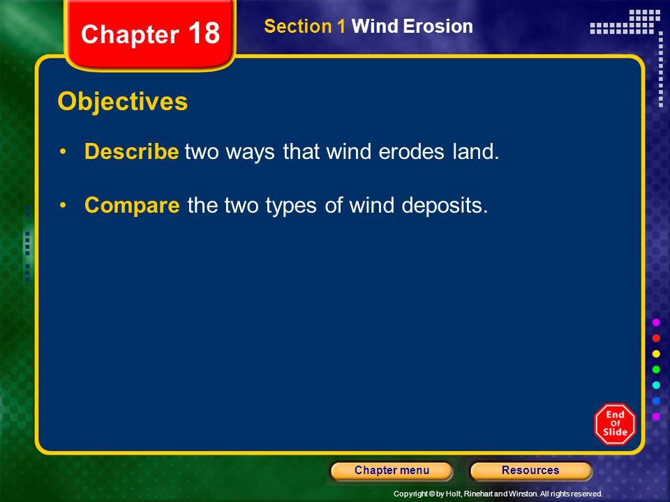 Chapter 18 Objectives Describe two ways that wind erodes land.