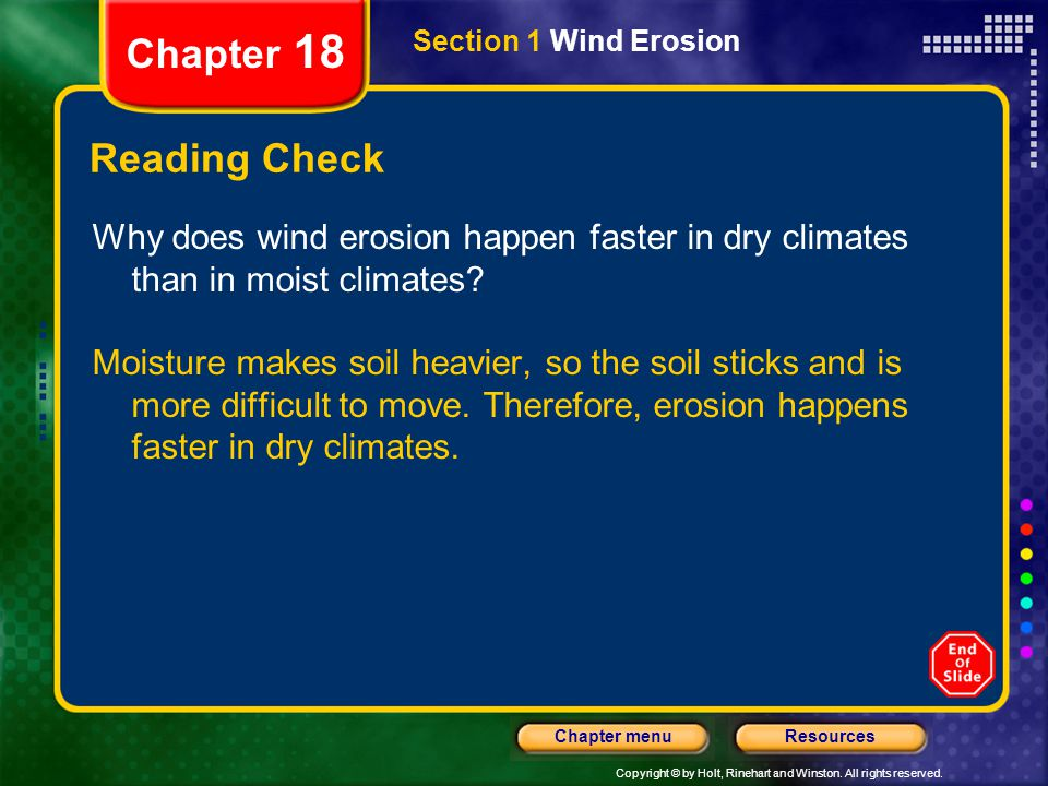 Chapter 18 Section 1 Wind Erosion. Reading Check. Why does wind erosion happen faster in dry climates than in moist climates