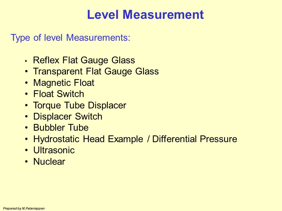Level Measurement Type of level Measurements: