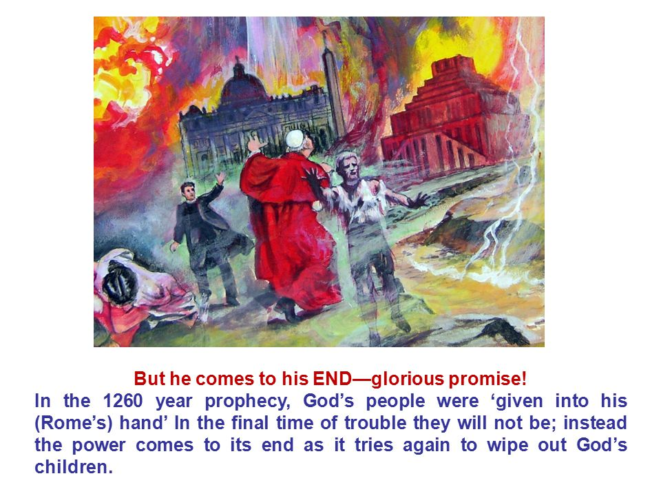 But he comes to his END—glorious promise!