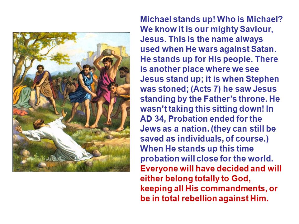 Michael stands up. Who is Michael