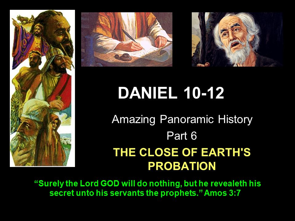 Amazing Panoramic History Part 6 THE CLOSE OF EARTH S PROBATION