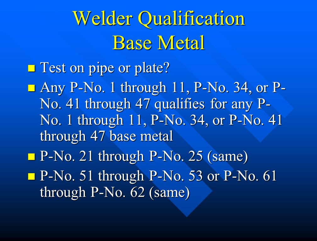 Welder Qualification Base Metal